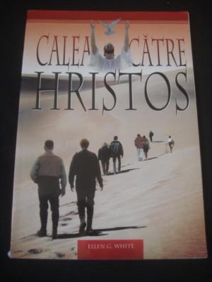 ELLEN G. WHITE - CALEA CATRE HRISTOS foto