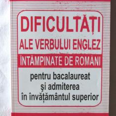 """""""DIFICULTATI ALE VERBULUI ENGLEZ INTAMPINATE DE  ROMANI PENTRU BACALAUREAT SI ADMITEREA IN INVATAMANTUL SUPERIOR"""", Ion Vladoiu. Carte noua, Alta editura"""