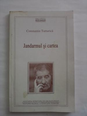 Jandarmul si cartea  - Constantin Turturica  (cu dedicatie si autograf)  / C26P foto