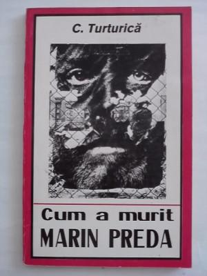 Cum a murit Marin Preda - C. Turturica  ( cu dedicatie si autograf) / C26P foto