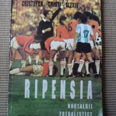 Ripensia nostalgii fotbalistice fotbal club carte sport ilustrata cristofor cristi alexiu