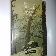 ASA GRAIT-A ZARATHUSTRA - FRIEDRICH NIETZSCHE -( editia Humanitas 1994) - Filosofie