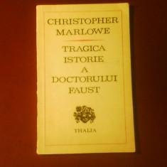 Christopher Marlowe Tragica istorie a Doctorului Faust, tiraj 4160 exemplare - Carte Teatru