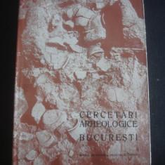 CERCETARI ARHEOLOGICE IN BUCURESTI - Carte Istorie