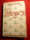 Francois Mauriac - Pustiul Dragostei - Ed.Cartea Romaneasca 1942