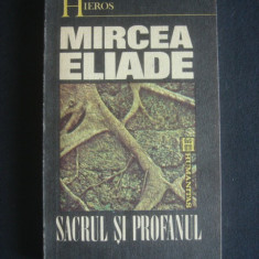 MIRCEA ELIADE - SACRUL SI PROFANUL - Filosofie, Humanitas