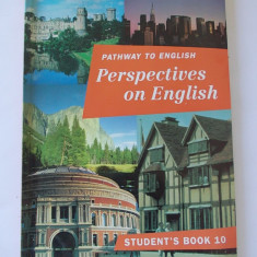 PATHWAY TO ENGLISH, PERSPECTIVES ON ENGLISH STUDENT, S BOOK 10 . - Curs Limba Engleza