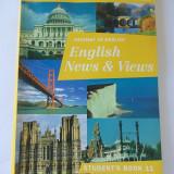 PATHWAY TO ENGLISH, ENGLIS NEWS & VIEWS, STUDENTS, S BOOK 11 . - Curs Limba Engleza