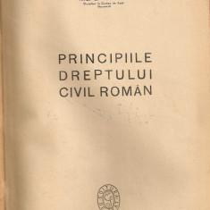 I. Rosetti Balanescu / Ovid Sachelarie / Nic. G. Nedelcu - Principiile Dreptului Civil Roman - 1947 - Carte Drept civil