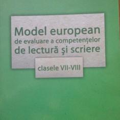 MODEL EUROPEAN DE EVALUARE A COMPETENTELOR DE LECTURA SI SCRIERE CLASELE VII-VIII - Florin Ionita, Florentina Samihaian - Culegere Romana, Art
