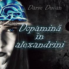 Darie DUCAN - Dopamină în alexandrini - Carte poezie