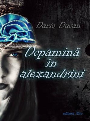 Darie DUCAN - Dopamină în alexandrini foto