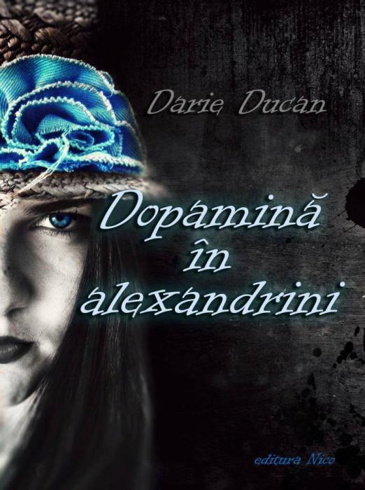Darie DUCAN - Dopamină în alexandrini foto mare