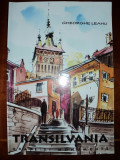 Transilvania : orase si monumente / arhitect Gheorghe Leahu