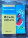 DICTIONAR SPANIOL -ROMAN  PENTRU CLASELE II-VIII .