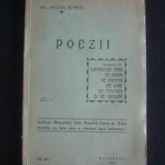 ING. NICOLAU ALFRED - POEZII volumul 1 - INCHINAT MAJESTATII SALE REGELUI CAROL AL II LEA {1931, cu autograful si dedicatia autorului} - Carte veche