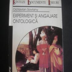 OCTAVIAN SOVIANY - EXPERIMENT SI ANGAJARE ONTOLOGICA - Studiu literar