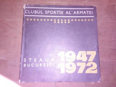 Clubul sportiv al armatei STEAUA 1947 - 1972 catalog aniversar 25 de ani foto