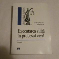 EVELINA OPRINA-EXECUTAREA SILITA IN PROCESUL CIVIL - Carte Drept procesual civil