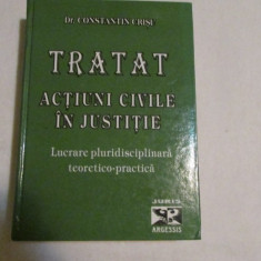 CONSTANTIN CRISU-TRATAT DE ACTIUNI CIVILE IN JUSTITIE - Carte Drept procesual civil