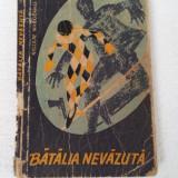 BATALIA NEVAZUTA - NICOLAE MARGEANU - Roman, Anul publicarii: 1962
