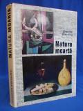 CHARLES STERLING - NATURA MOARTA * DIN ANTICHITATE PANA IN ZILELE NOASTRE - BUCURESTI - 1970