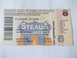 BILET MECI FOTBAL FC STEAUA - AS ROMA , 26.07.2008