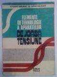 ALEXANDRU VASILIEVICI, LUCIAN MOLDOVAN - ELEMENTE DE TEHNOLOGIE A APARATELOR DE JOASĂ TENSIUNE, Alta editura
