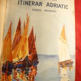 Alexandru Marcu - Itinerar Adriatic - Ed. Scrisul Romanesc 1937 - Carte de calatorie