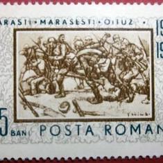 Ro 1967, 50 ani de la bataliile Marasti, Marasesti, Oituz, LP 652, nestampilat - Timbre Romania, Militar
