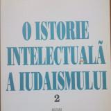 O ISTORIE INTELECTUALA A IUDAISMULUI - Maurice-Ruben Hayoun (Vol. II)