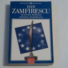 DAN ZAMFIRESCU - CULTURA ROMANA - SINTEZA EUROPEANA, Anul publicarii: 2002