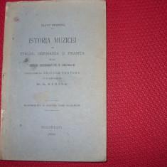 FRANZ BRENDEL - ISTORIA MUZICEI IN ITALIA, GERMANIA SI FRANTA DE LA INCEPUTUL CRESTINISMULUI PANA IN ZILELE NOASTRE ( 1900 ! ) * - Carte veche