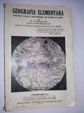 Geografia elementara (pentru clasa I )- de N. Pandelea  Ed. Ziarului UNIVERSUL 1937, Alta editura