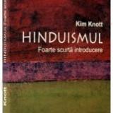 Hinduismul - Foarte scurta introducere - de Kim Knott