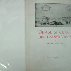 Mihail Popescu Orase si cetati din Transilvania Bucuresti 1943 - Carte veche