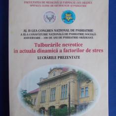 TULBURARILE NEVROTICE IN ACTUALA DINAMICA A FACTORILOR DE STRES - ASOCIATIA PSIHIATRICA ROMANA - ORADEA - 2003 - Carte Psihiatrie