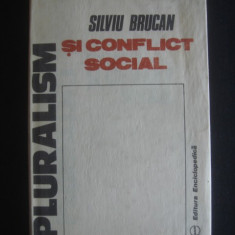 SILVIU BRUCAN - PLURALISM SI CONFLICT SOCIAL