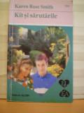 KAREN  ROSE  SMITH - KIT  SI  SARUTARILE - COLECTIA  EL  SI  EA - ED. ALCRIS - 175  PAG. - ROMAN  DE  DRAGOSTE .
