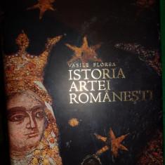 Istoria artei romanesti ( cu numeroase ilustratii)-Vasile Florea - Carte Istoria artei