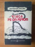 P Octavian Paler - Viata pe un peron, Alta editura, 1991