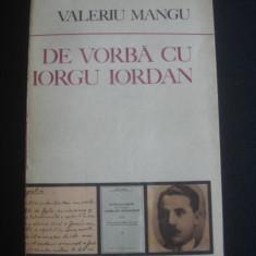 VALERIU MANGU - DE VORBA CU IORGU IORDAN