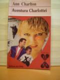 ANN  CHARLTON - AVENTURA  CHARLOTTEI - COLECTIA  EL  SI  EA - ED.  ALCRIS - 238  PAG. - ROMAN  DE  DRAGOSTE..