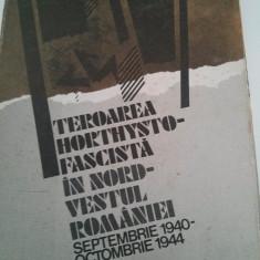 Teroarea horthysto-fascista in nor-vestul Romaniei, septembrie 1940- octombrie 1944, Bucurest 1985 - Istorie
