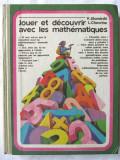 """""""JOUER ET DECOUVRIR AVEC LES MATHEMATIQUES"""", V.Jitomirski / L.Chevrine, 1987, Clasa 1, Alta editura, Limbi straine"""