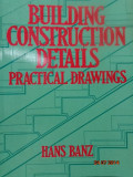 DETALII DE CONSTRUCTIE CLADIRI ( lb ENGLEZA) - BUILDING CONSTRUCTION DETAILS de HANS BANZ, Alta editura