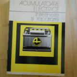 GH. CLONDESCU--ACUMULATOARE ELECTRICE - INTRETINERE SI REPARARE - Carti Constructii
