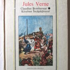 """""""CLAUDIUS BOMBARNAC. KERABAN INCAPATANATUL"""", Jules Verne, 1989. Carte noua, Alta editura"""