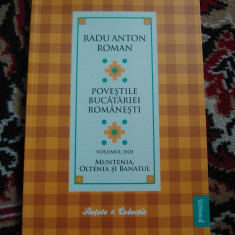POVESTILE BUCATARIEI ROMANESTI -RADU ANTON ROMAN - VOL 2
