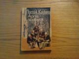 APRILIE SPULBERAT - Ismail Kadare - Editura Univers, 1976, 349 p., Alta editura